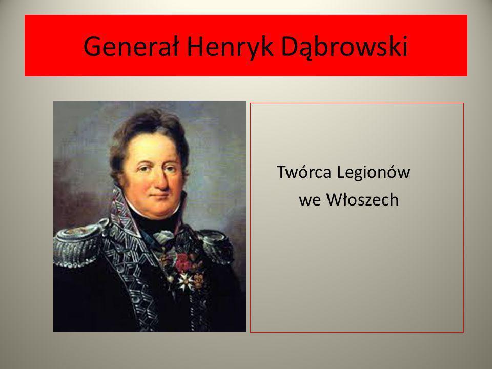 Waleczni Legioniści Generał Henryk Dąbrowski Cesarz Francji Napoleon Bonaparte Męstwo i odwaga Legionistów