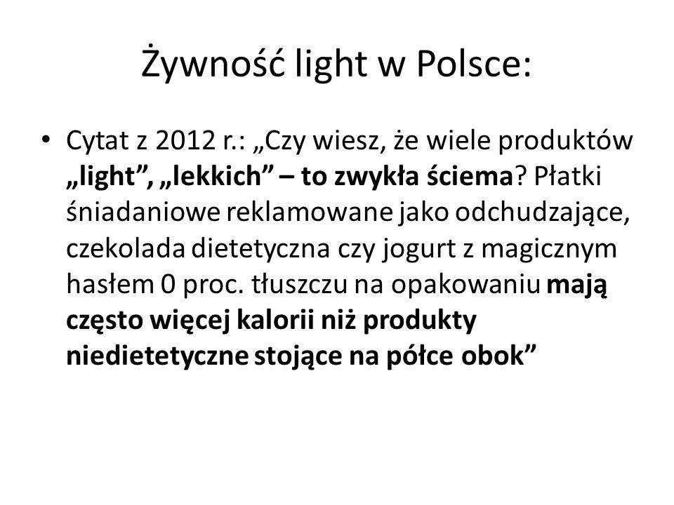 """Żywność light w Polsce: Cytat z 2012 r.: """"Czy wiesz, że wiele produktów """"light"""", """"lekkich"""" – to zwykła ściema? Płatki śniadaniowe reklamowane jako odc"""