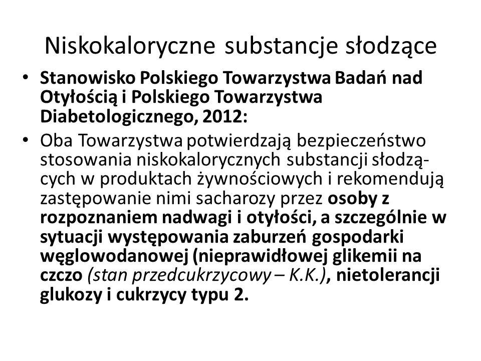 Niskokaloryczne substancje słodzące Stanowisko Polskiego Towarzystwa Badań nad Otyłością i Polskiego Towarzystwa Diabetologicznego, 2012: Oba Towarzys