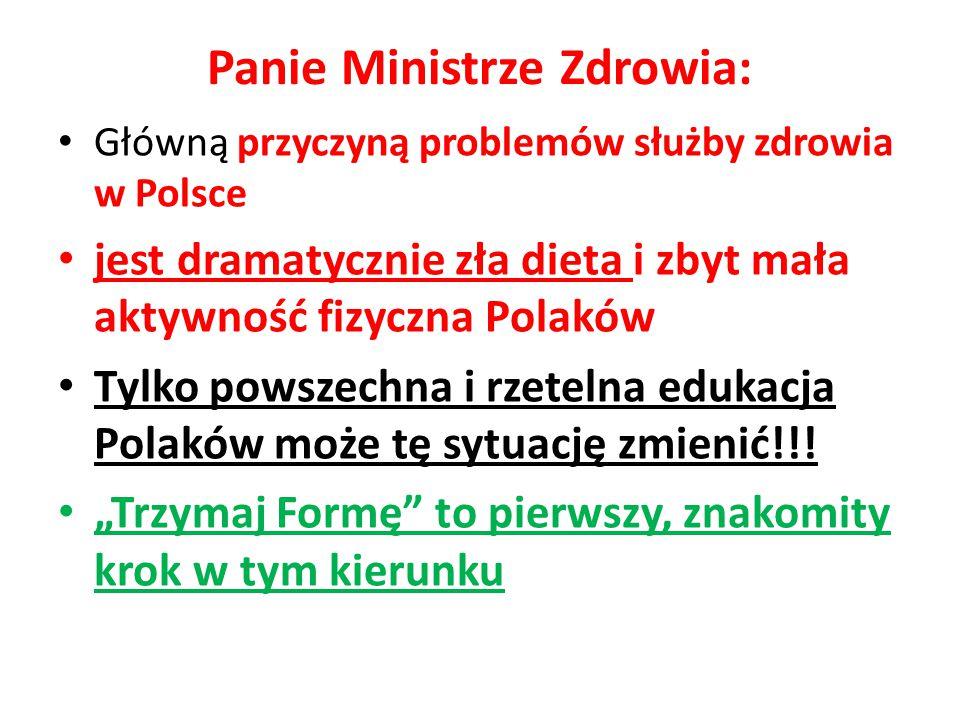 Panie Ministrze Zdrowia: Główną przyczyną problemów służby zdrowia w Polsce jest dramatycznie zła dieta i zbyt mała aktywność fizyczna Polaków Tylko p