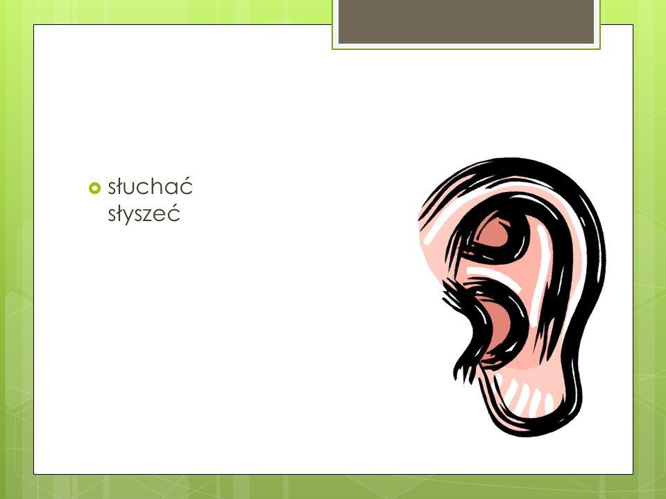  słuchać słyszeć