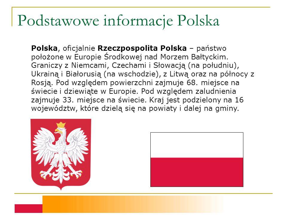 Podstawowe informacje Polska Polska, oficjalnie Rzeczpospolita Polska – państwo położone w Europie Środkowej nad Morzem Bałtyckim.