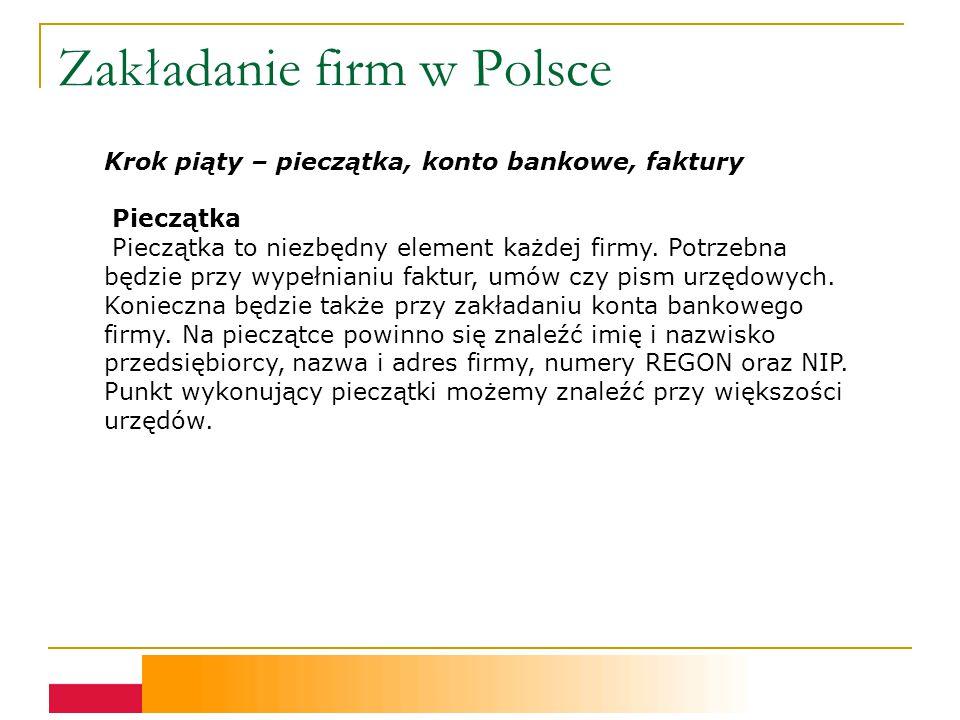 Zakładanie firm w Polsce Krok piąty – pieczątka, konto bankowe, faktury Pieczątka Pieczątka to niezbędny element każdej firmy.