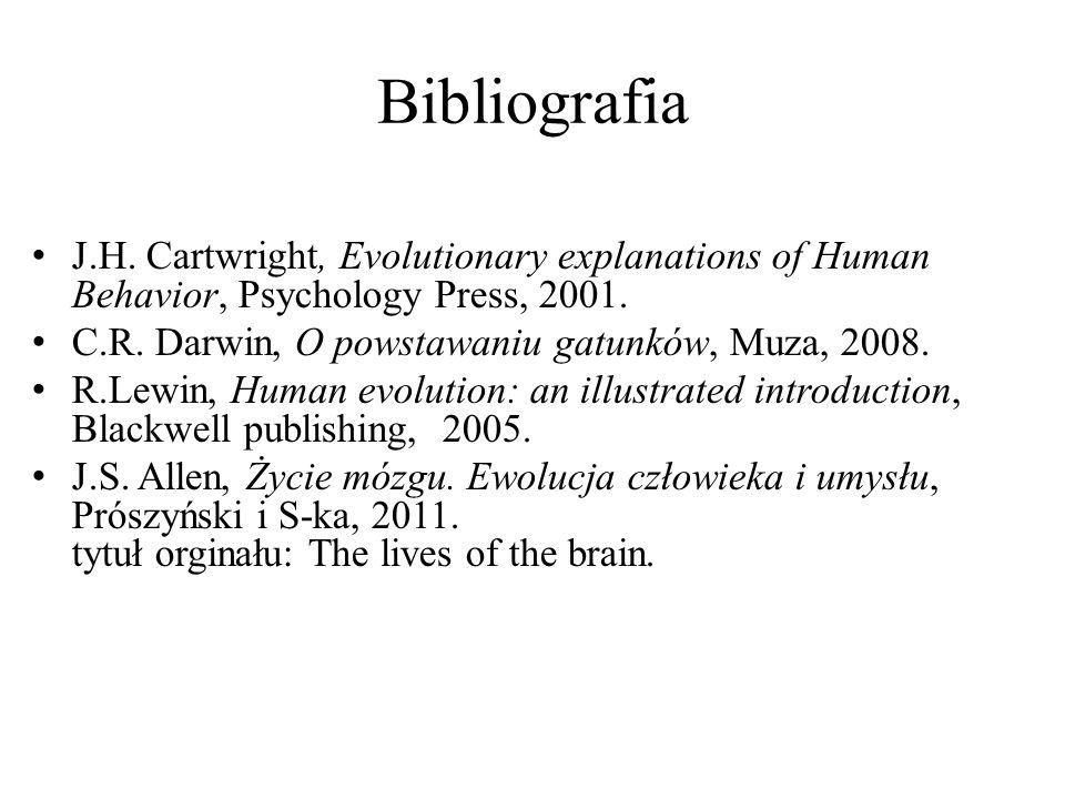 Bibliografia J.H.Cartwright, Evolutionary explanations of Human Behavior, Psychology Press, 2001.