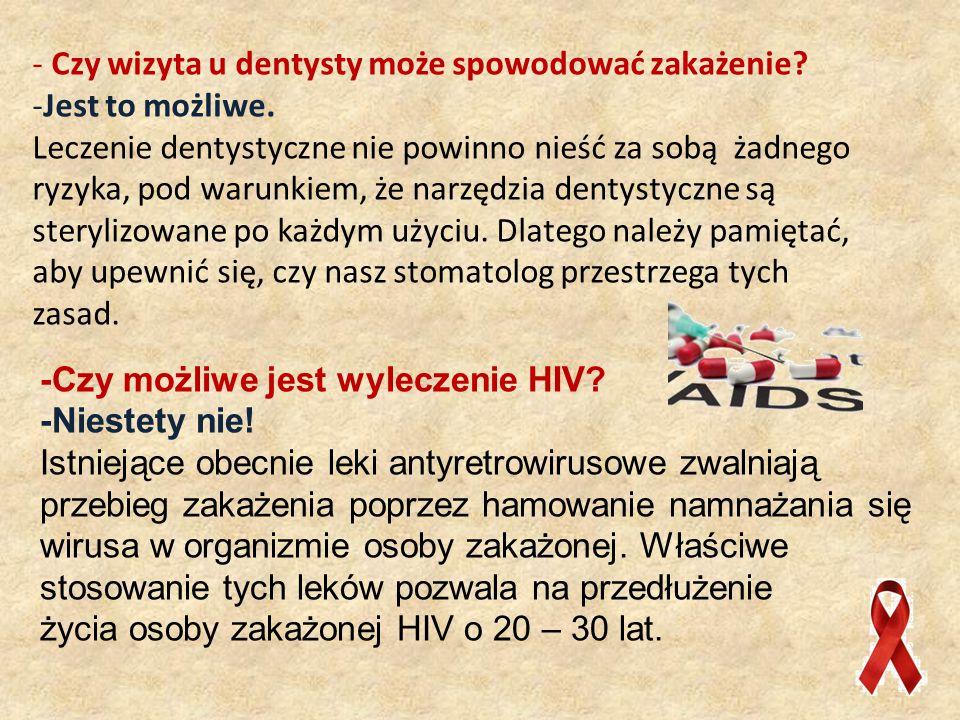 -Czy możliwe jest wyleczenie HIV.-Niestety nie.