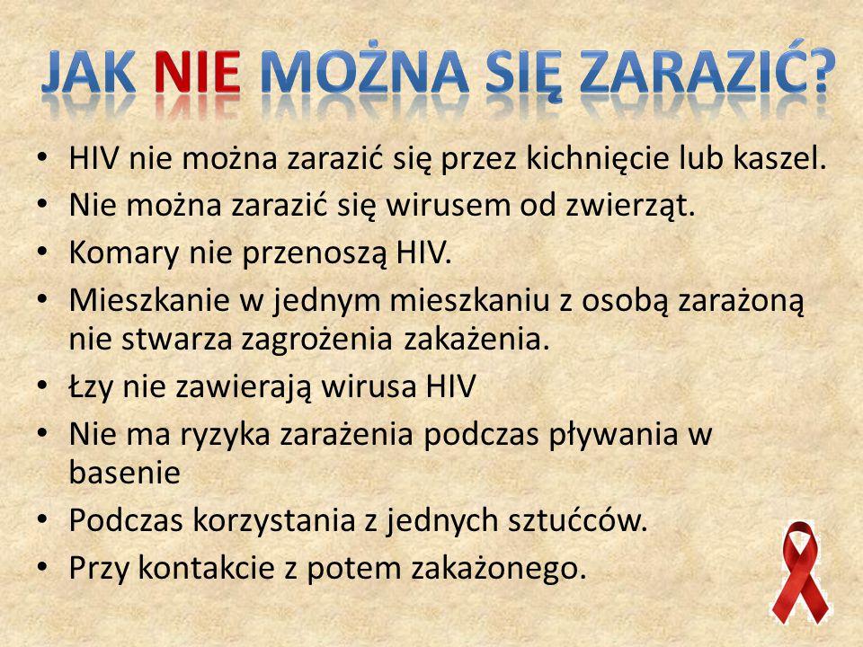 HIV nie można zarazić się przez kichnięcie lub kaszel.