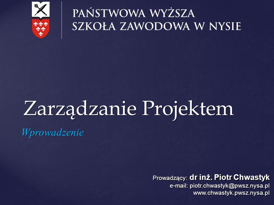 Zarządzanie Projektem Prowadzący: dr inż.