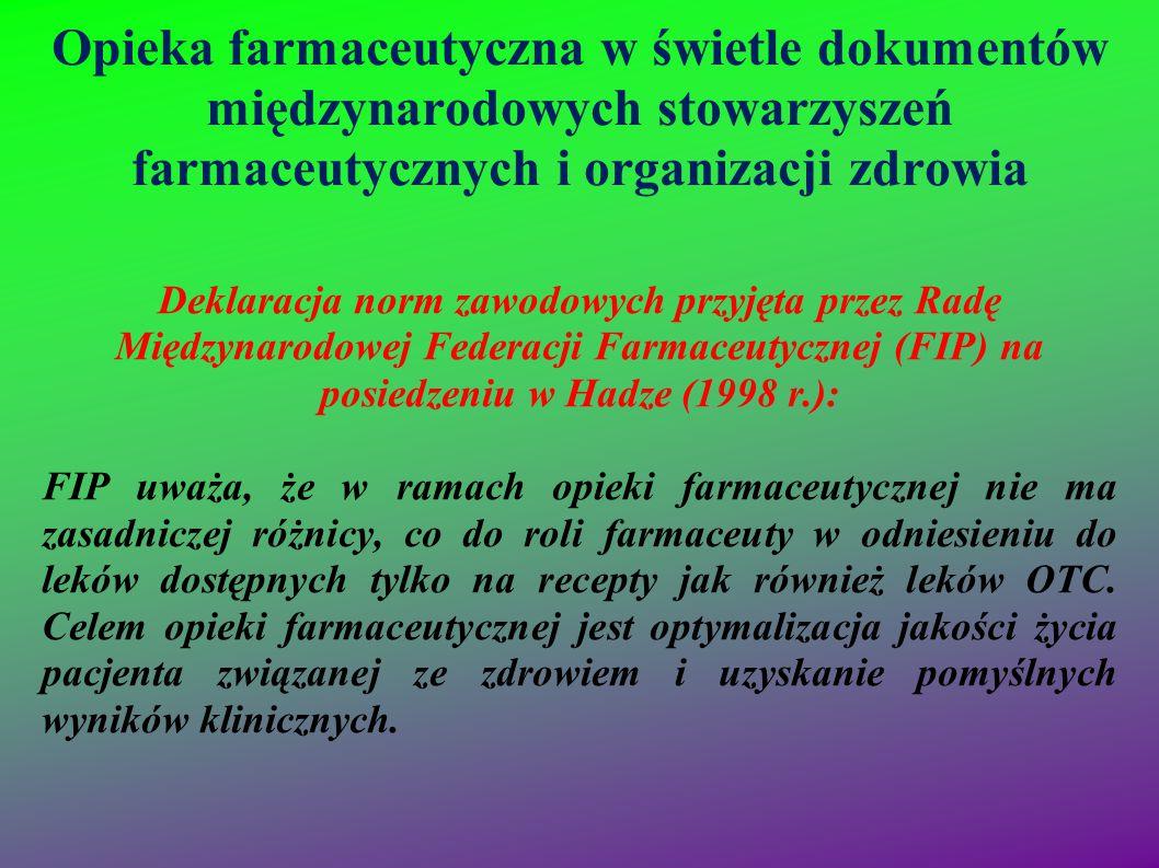 Opieka farmaceutyczna w świetle dokumentów międzynarodowych stowarzyszeń farmaceutycznych i organizacji zdrowia Deklaracja norm zawodowych przyjęta pr