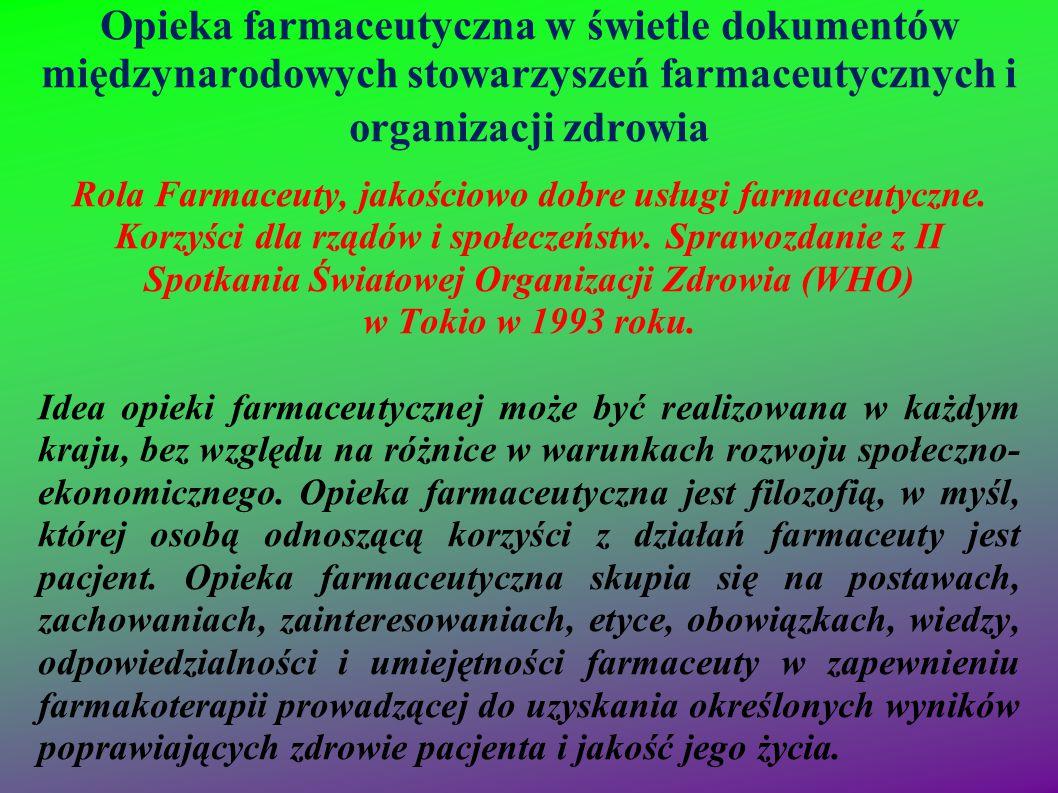 Opieka farmaceutyczna w świetle dokumentów międzynarodowych stowarzyszeń farmaceutycznych i organizacji zdrowia Rola Farmaceuty, jakościowo dobre usłu