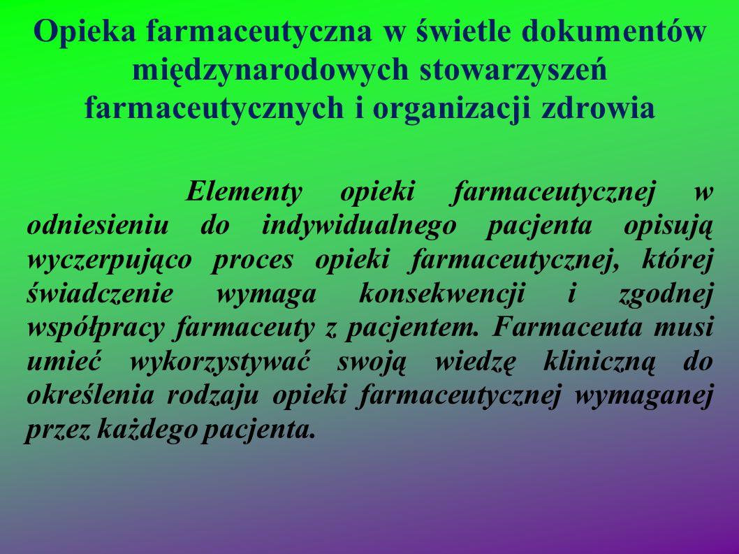 Opieka farmaceutyczna w świetle dokumentów międzynarodowych stowarzyszeń farmaceutycznych i organizacji zdrowia Elementy opieki farmaceutycznej w odni