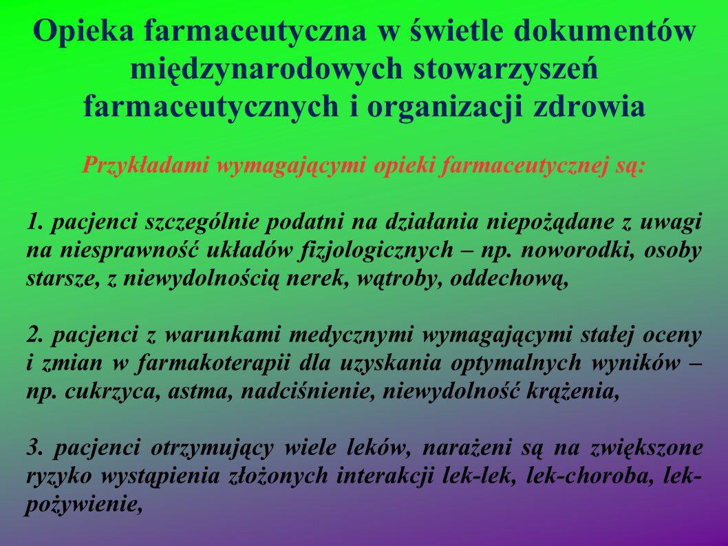 Opieka farmaceutyczna w świetle dokumentów międzynarodowych stowarzyszeń farmaceutycznych i organizacji zdrowia Przykładami wymagającymi opieki farmac