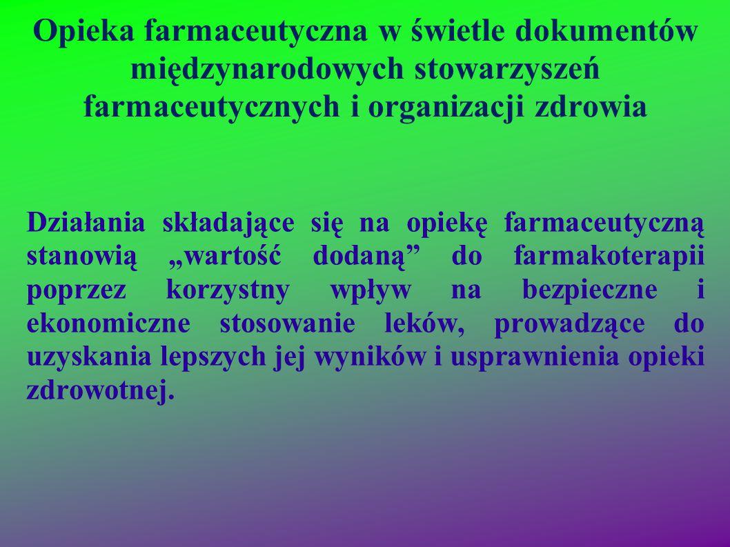 Opieka farmaceutyczna w świetle dokumentów międzynarodowych stowarzyszeń farmaceutycznych i organizacji zdrowia Działania składające się na opiekę far