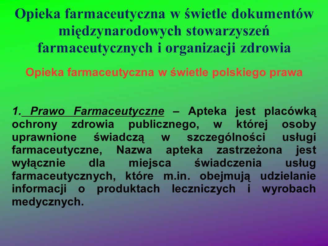 Opieka farmaceutyczna w świetle dokumentów międzynarodowych stowarzyszeń farmaceutycznych i organizacji zdrowia Opieka farmaceutyczna w świetle polski