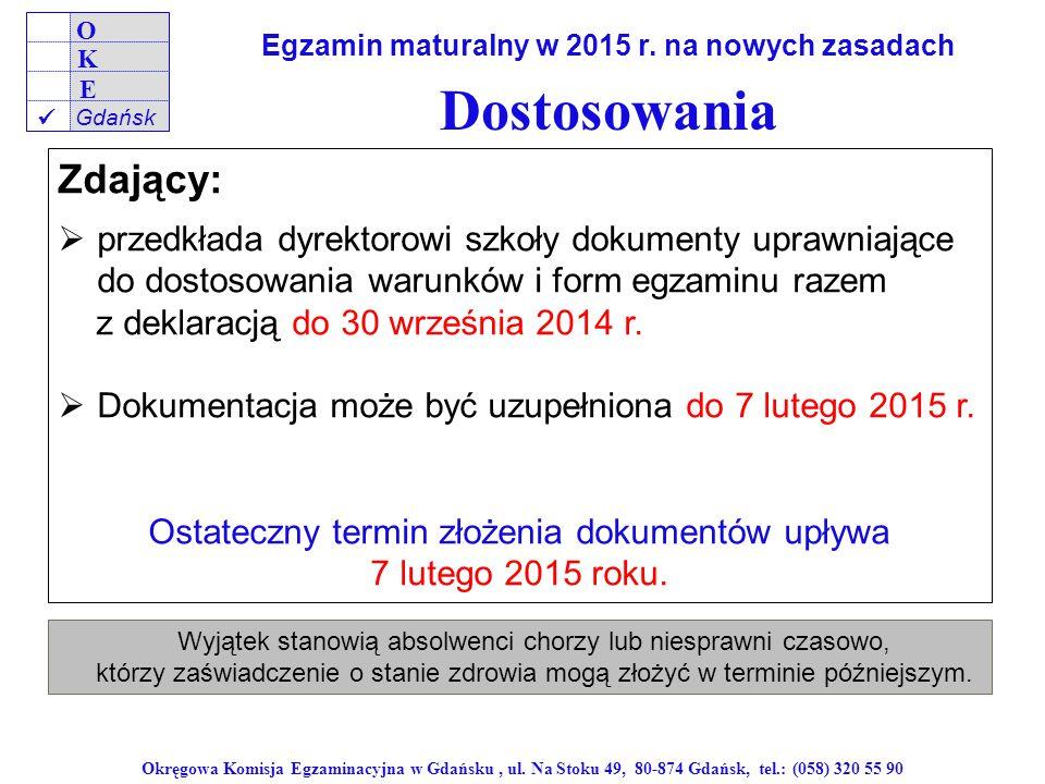 Okręgowa Komisja Egzaminacyjna w Gdańsku, ul. Na Stoku 49, 80-874 Gdańsk, tel.: (058) 320 55 90 O K E Gdańsk Egzamin maturalny w 2015 r. na nowych zas