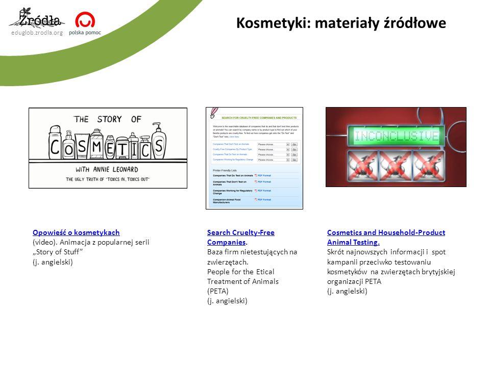 """eduglob.zrodla.org Kosmetyki: materiały źródłowe Opowieść o kosmetykach (video). Animacja z popularnej serii """"Story of Stuff"""" (j. angielski) Cosmetics"""
