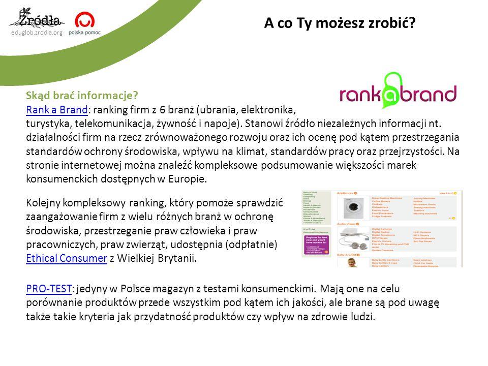 eduglob.zrodla.org Skąd brać informacje? Rank a BrandRank a Brand: ranking firm z 6 branż (ubrania, elektronika, turystyka, telekomunikacja, żywność i