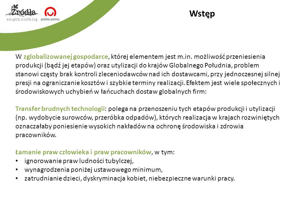 eduglob.zrodla.org W zglobalizowanej gospodarce, której elementem jest m.in. możliwość przeniesienia produkcji (bądź jej etapów) oraz utylizacji do kr