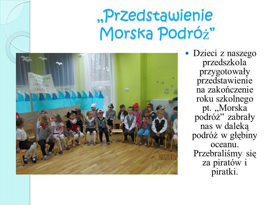 """""""Przedstawienie Morska Podró ż"""