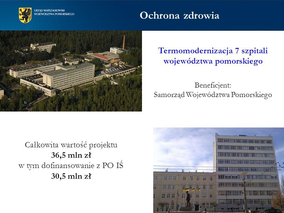 Termomodernizacja 7 szpitali województwa pomorskiego Beneficjent: Samorząd Województwa Pomorskiego Ochrona zdrowia Całkowita wartość projektu 36,5 mln
