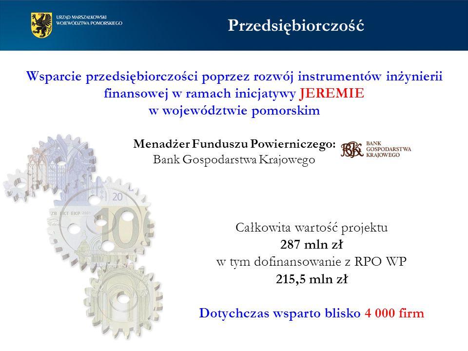 Wsparcie przedsiębiorczości poprzez rozwój instrumentów inżynierii finansowej w ramach inicjatywy JEREMIE w województwie pomorskim Menadżer Funduszu P