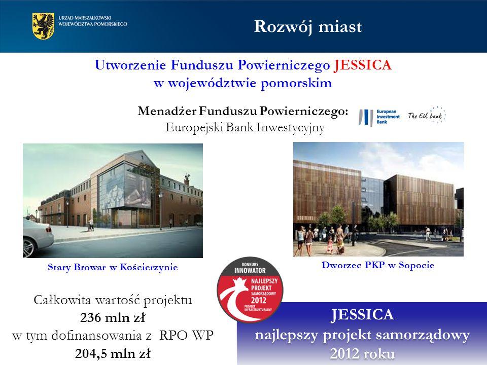 Utworzenie Funduszu Powierniczego JESSICA w województwie pomorskim Menadżer Funduszu Powierniczego: Europejski Bank Inwestycyjny Całkowita wartość pro
