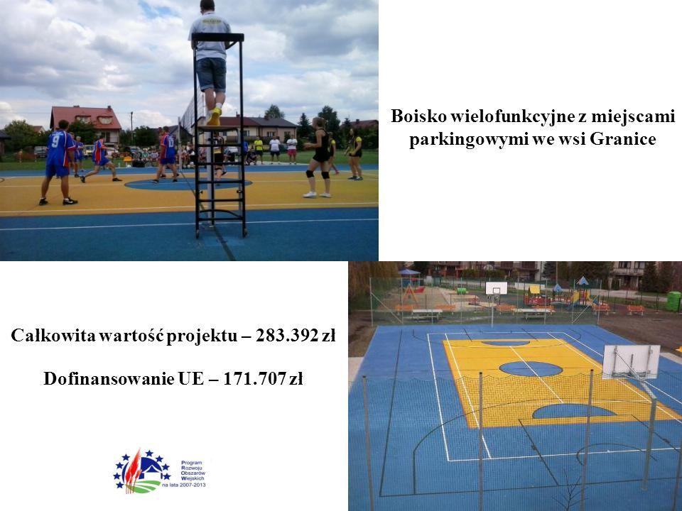 Boisko wielofunkcyjne z miejscami parkingowymi we wsi Granice Całkowita wartość projektu – 283.392 zł Dofinansowanie UE – 171.707 zł