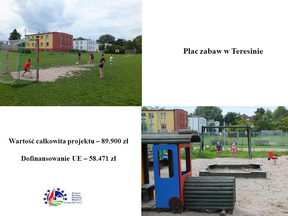 Plac zabaw w Teresinie Wartość całkowita projektu – 89.900 zł Dofinansowanie UE – 58.471 zł