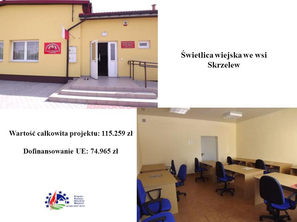 Świetlica wiejska we wsi Skrzelew Wartość całkowita projektu: 115.259 zł Dofinansowanie UE: 74.965 zł