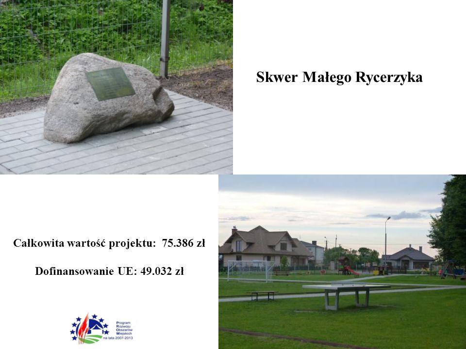 Skwer Małego Rycerzyka Całkowita wartość projektu: 75.386 zł Dofinansowanie UE: 49.032 zł