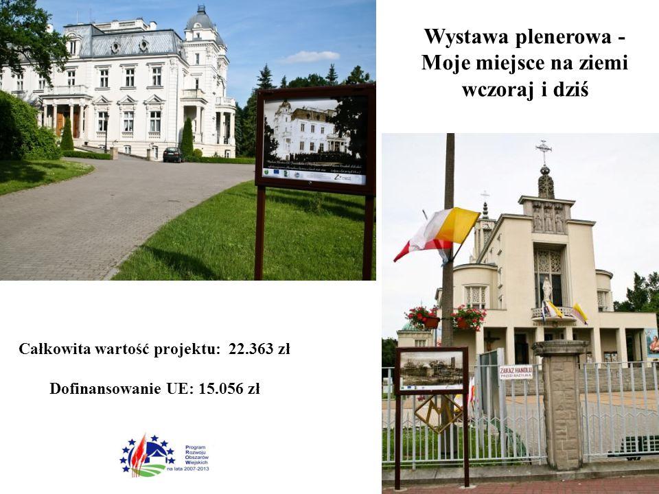 6 Wystawa plenerowa - Moje miejsce na ziemi wczoraj i dziś Całkowita wartość projektu: 22.363 zł Dofinansowanie UE: 15.056 zł