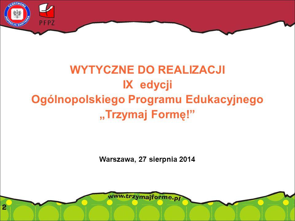 """Hasło przewodnie IX edycji Ogólnopolskiego Programu Edukacyjnego """"Trzymaj Formę!"""