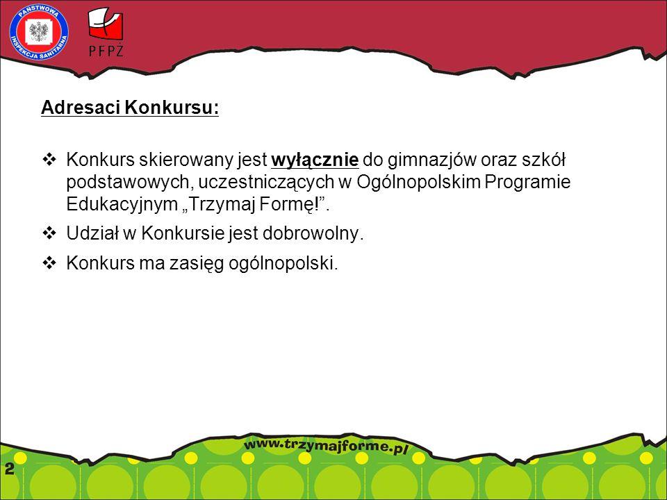 """Cele Konkursu:  uatrakcyjnienie realizacji Ogólnopolskiego Programu Edukacyjnego """"Trzymaj Formę! w roku szkolnym 2014/2015;  zwiększenie wiedzy nt."""