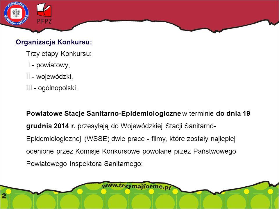 Organizacja Konkursu: Wojewódzkie Stacje Sanitarno-Epidemiologiczne (WSSE) przeprowadzają ocenę prac konkursowych na poziomie wojewódzkim.