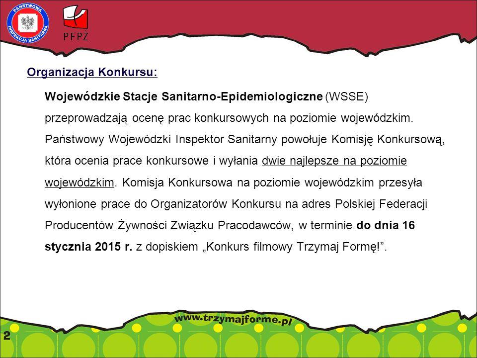 Organizacja Konkursu: Komisja Konkursowa na poziomie ogólnopolskim w terminie do dnia 6 lutego 2015 r.