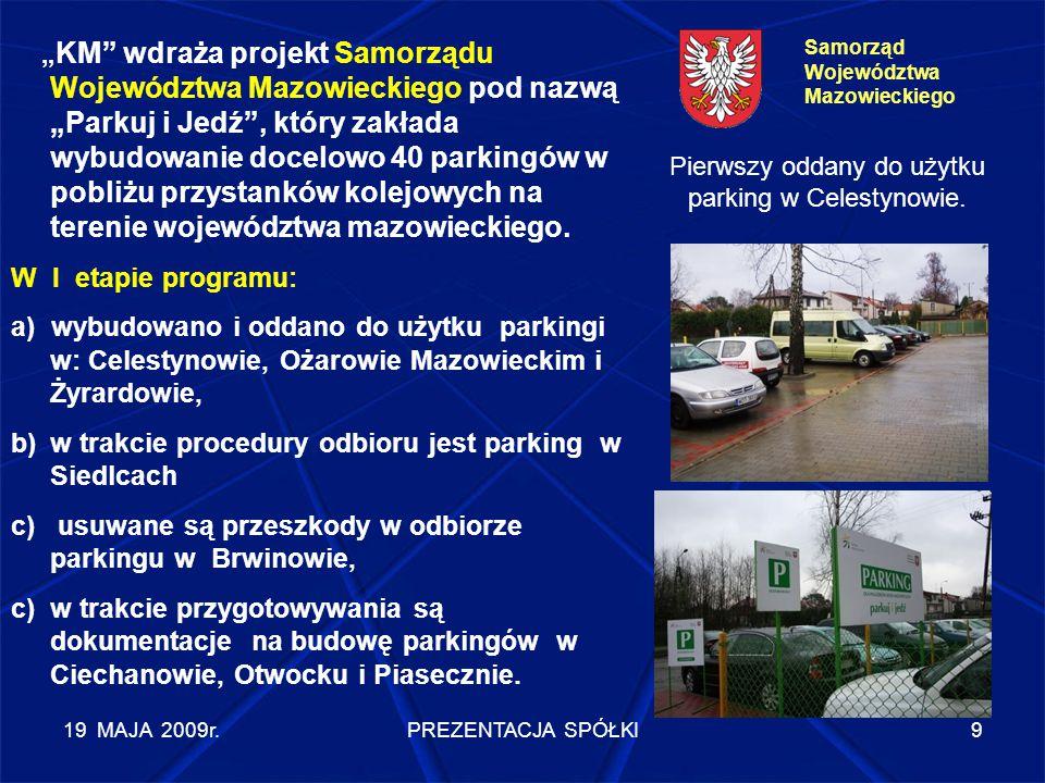 """19 MAJA 2009r.PREZENTACJA SPÓŁKI10 II etap programu """"Parkuj i Jedź  wykonywana jest dokumentacja projektowa (termin realizacji do 24.07.2009r)."""