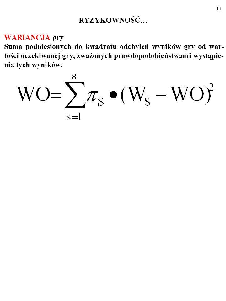 RODZAJE GIER I KORZYSTNE SPRAWIEDLIWE NIEKORZYSTNE 10 WO>0 WO=0 WO<0 G R Y