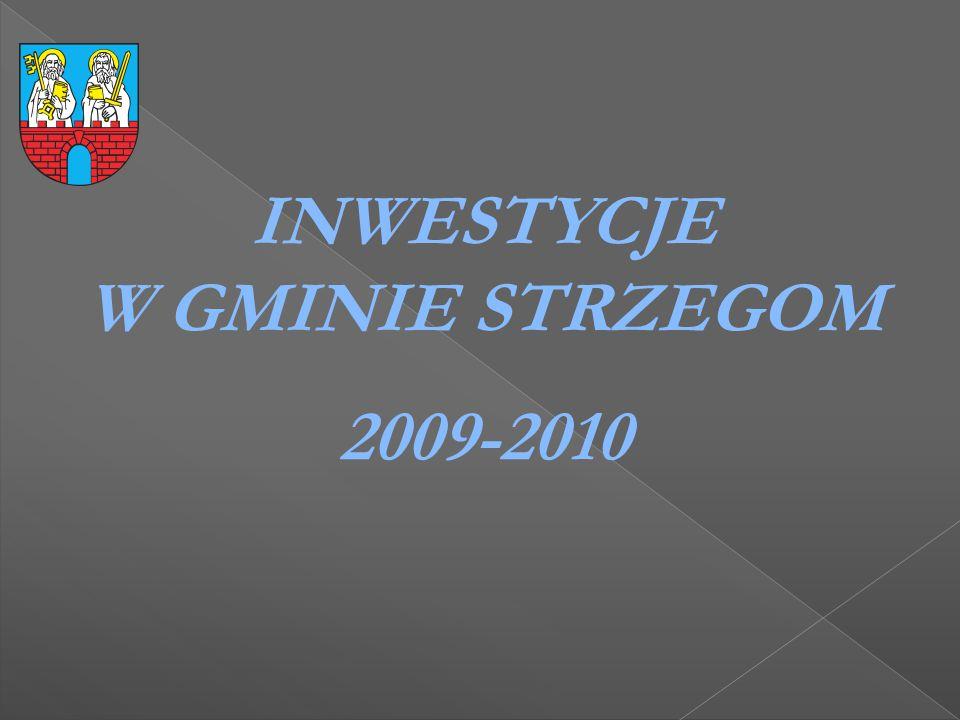 INWESTYCJE W GMINIE STRZEGOM 2009-2010