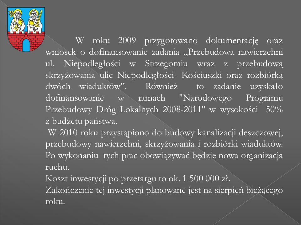 """W roku 2009 przygotowano dokumentację oraz wniosek o dofinansowanie zadania """"Przebudowa nawierzchni ul. Niepodległości w Strzegomiu wraz z przebudową"""