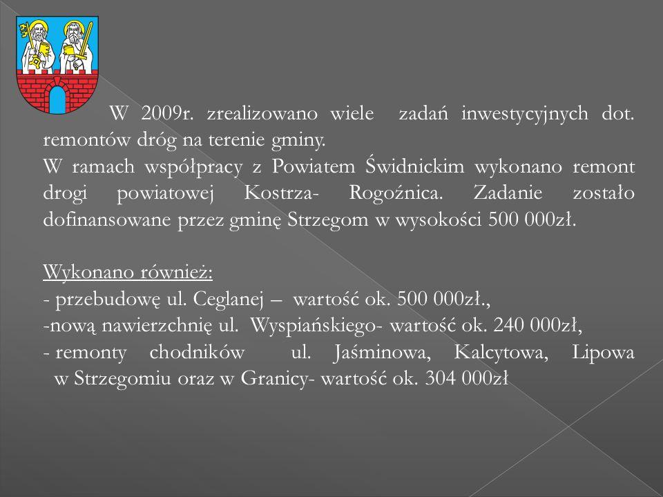 W 2009r. zrealizowano wiele zadań inwestycyjnych dot. remontów dróg na terenie gminy. W ramach współpracy z Powiatem Świdnickim wykonano remont drogi