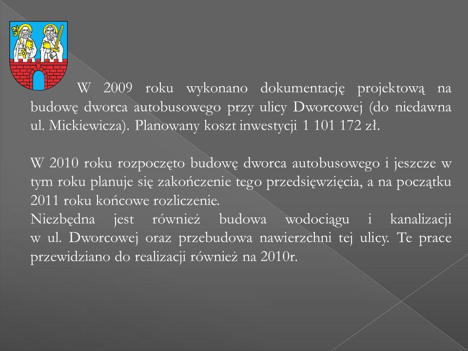 W 2009 roku wykonano dokumentację projektową na budowę dworca autobusowego przy ulicy Dworcowej (do niedawna ul. Mickiewicza). Planowany koszt inwesty