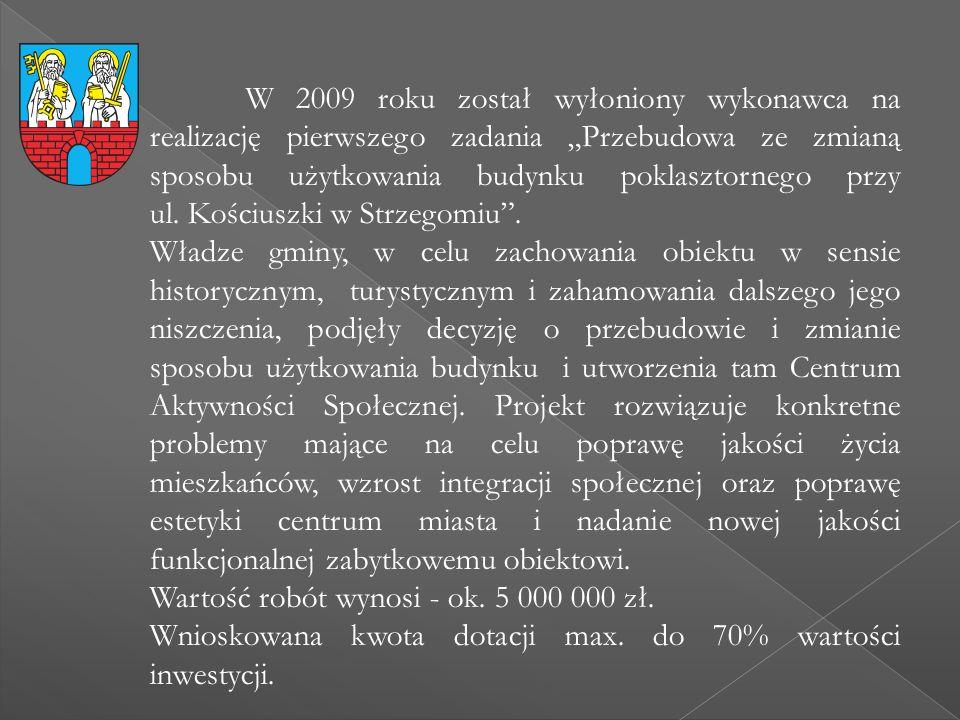 """W 2009 roku został wyłoniony wykonawca na realizację pierwszego zadania """"Przebudowa ze zmianą sposobu użytkowania budynku poklasztornego przy ul. Kośc"""