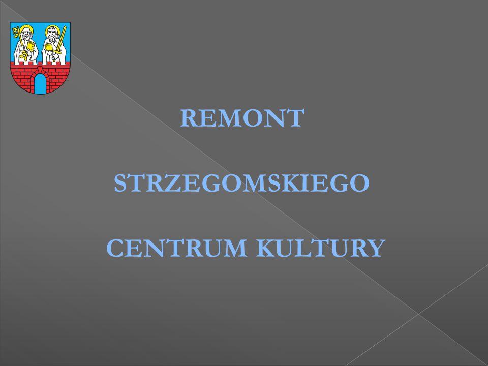 REMONT STRZEGOMSKIEGO CENTRUM KULTURY