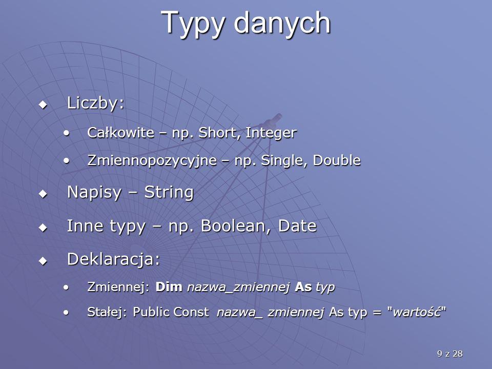 9 z 28 Typy danych  Liczby: Całkowite – np. Short, IntegerCałkowite – np.