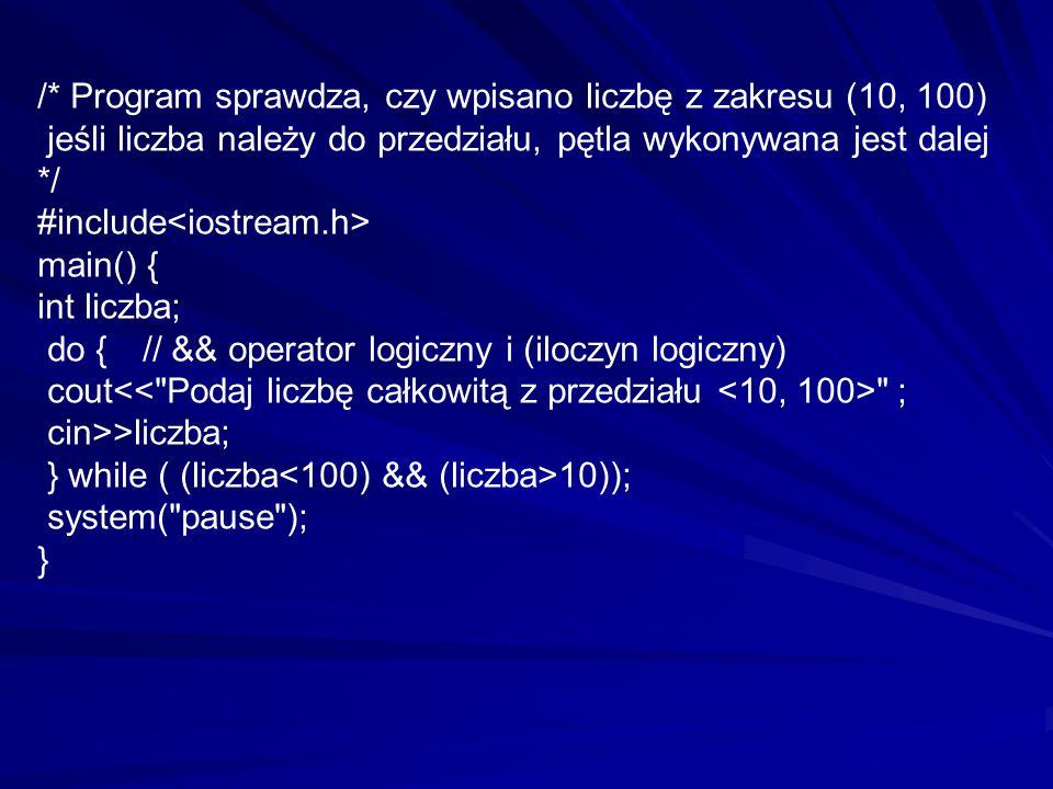/* Program sprawdza, czy wpisano liczbę z zakresu (10, 100) jeśli liczba należy do przedziału, pętla wykonywana jest dalej */ #include main() { int li