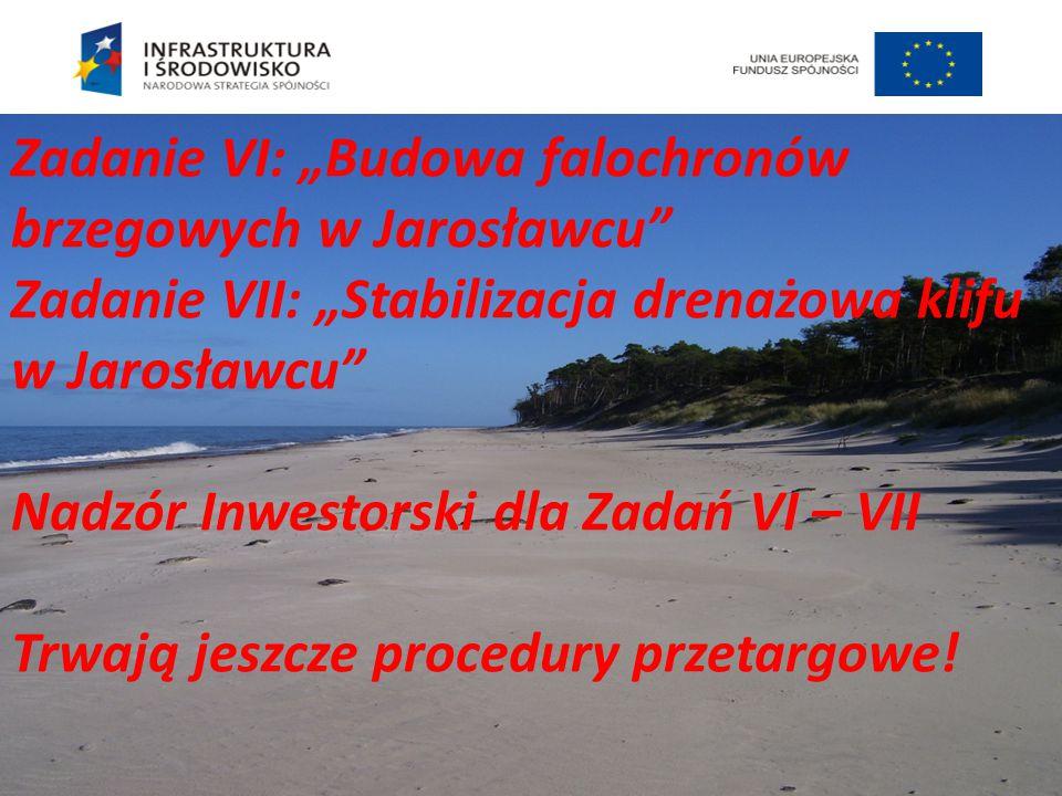 """Zadanie VI: """"Budowa falochronów brzegowych w Jarosławcu"""" Zadanie VII: """"Stabilizacja drenażowa klifu w Jarosławcu"""" Nadzór Inwestorski dla Zadań VI – VI"""
