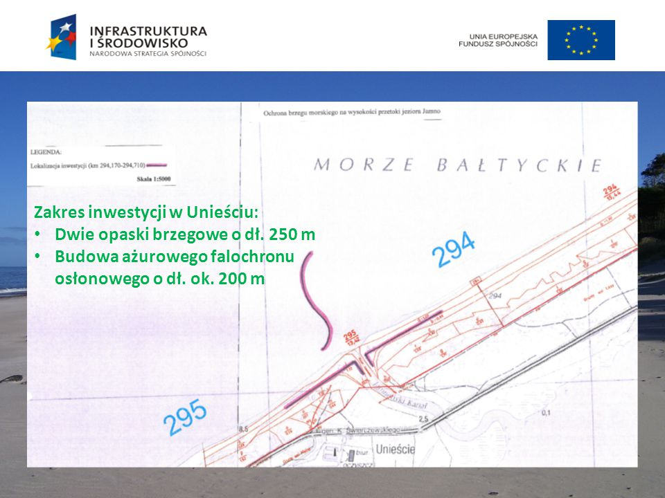 Zakres inwestycji w Unieściu: Dwie opaski brzegowe o dł. 250 m Budowa ażurowego falochronu osłonowego o dł. ok. 200 m