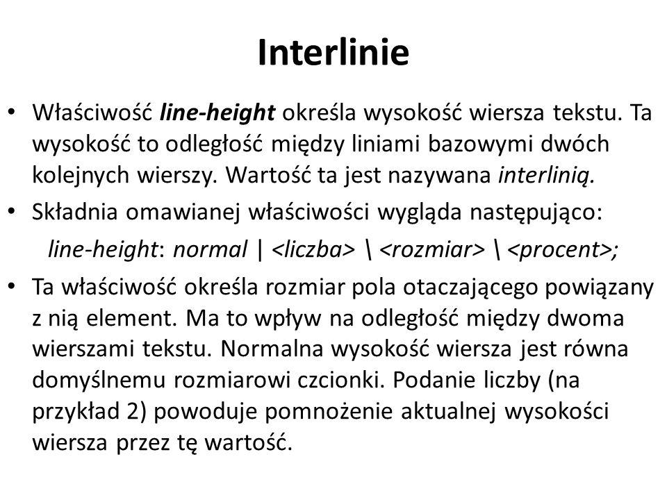 Interlinie Właściwość line-height określa wysokość wiersza tekstu.