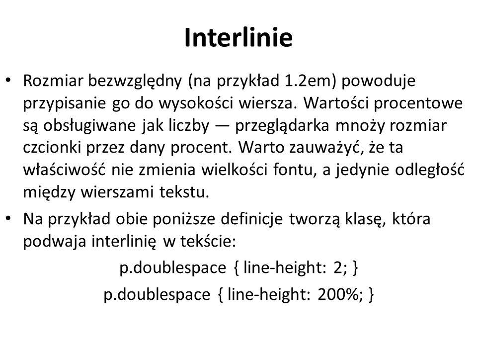 Interlinie Rozmiar bezwzględny (na przykład 1.2em) powoduje przypisanie go do wysokości wiersza.