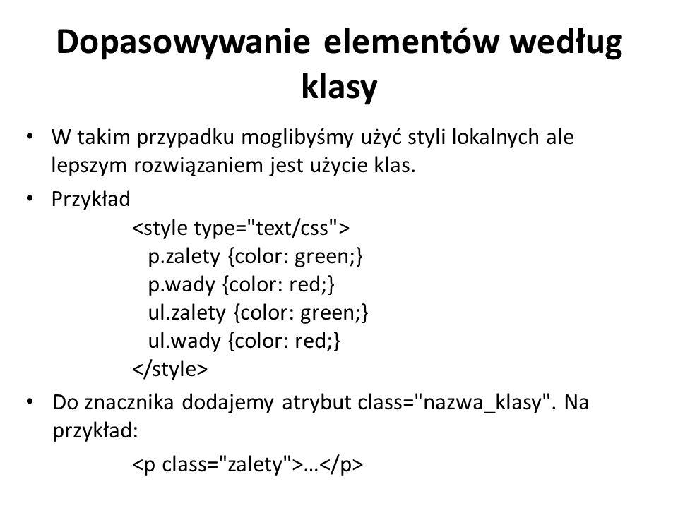 Dopasowywanie elementów według klasy W takim przypadku moglibyśmy użyć styli lokalnych ale lepszym rozwiązaniem jest użycie klas.