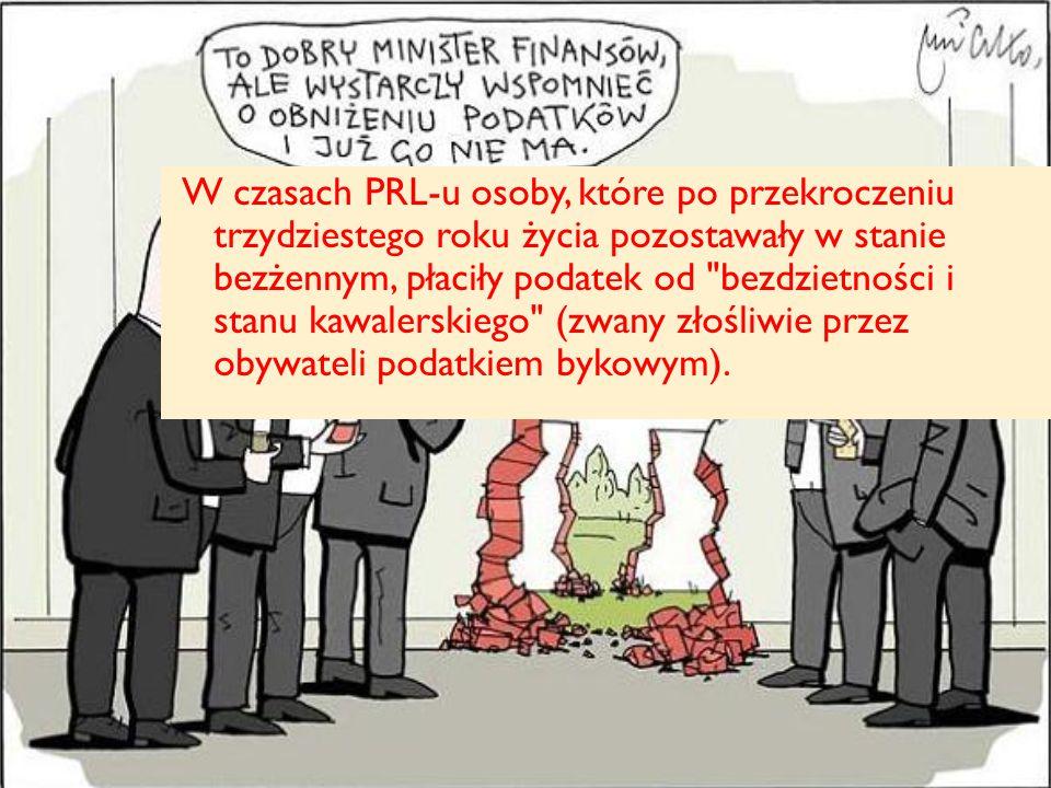 W czasach PRL-u osoby, które po przekroczeniu trzydziestego roku życia pozostawały w stanie bezżennym, płaciły podatek od